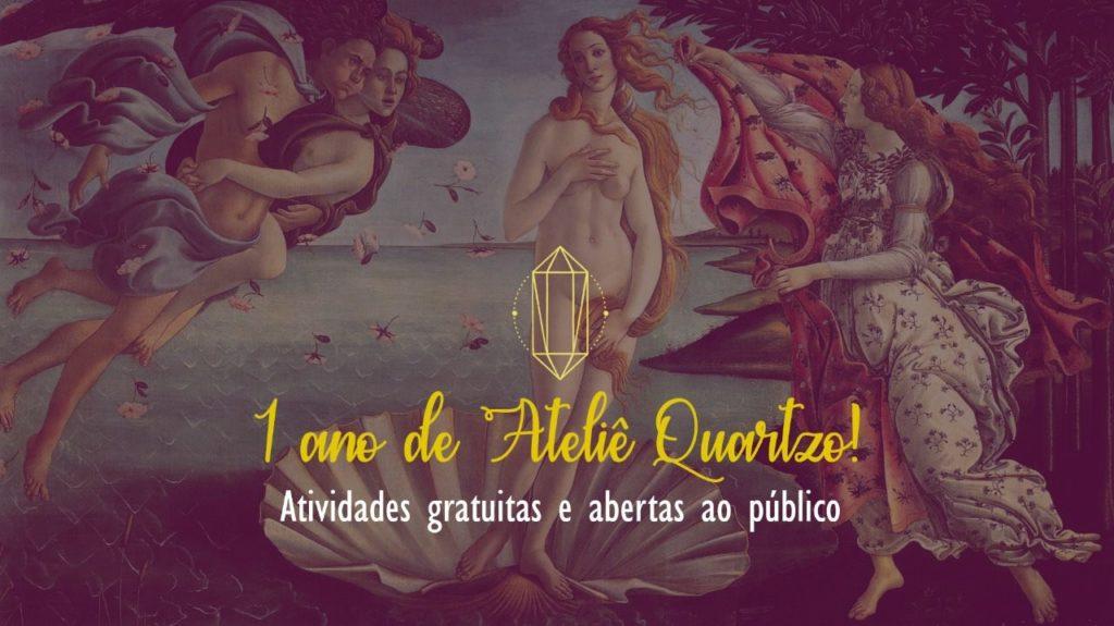 """Imagem da deusa Vênus com os dizeres """"1 ano de Ateliê Quartzo: Atividades gratuitas abertas ao público"""""""