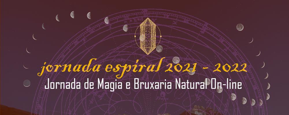 """Banner em que se lê """"Jornada espiral 2021-2022, Jornada de Magia e Bruxaria Natural On-Line"""""""